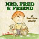 Cover of: Ned, Fred & friend