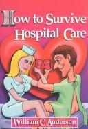 How to Survive Hospital Care