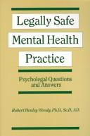 Cover of: Legally Safe Mental Health Practice