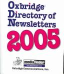 Cover of: Oxbridge Directory of Newsletters 2005 | Oxbridge Communications
