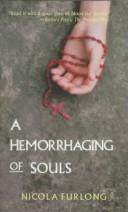 Cover of: A Hemorrhaging of Souls | Nicola Furlong