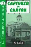 Cover of: Captured in Canton (Mississippi Mystery Series, Number 3) | Phil Hardwick