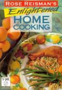 Cover of: Rose Reisman's Enlightened Home Cooking