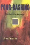 Cover of: Poor-bashing | Swanson, Jean