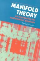 Cover of: MANIFOLD THEORY: AN INTRODUCTION FOR MATHEMATICAL PHYSICISTS