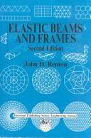Cover of: Elastic Beams and Frames | John D. Renton