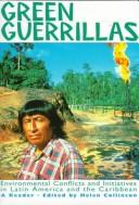 Cover of: Green Guerrillas: Environmental Conflicts and Initiatives in Latin America and the Caribbean