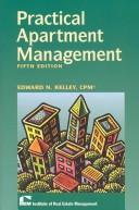 Cover of: Practical Apartment Management by Edward N. Kelley