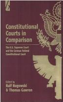 Cover of: Constitutional courts in comparison |