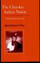 Cover of: Cherokee Indian Nation | Duane H. King