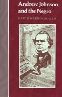 Cover of: Andrew Johnson And the Negro | David Warren Bowen