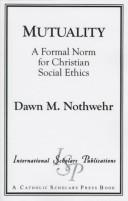Cover of: Mutuality | Dawn M. Nothwehr