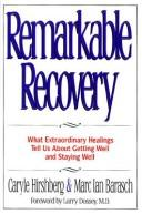 Cover of: Remarkable recovery | Caryle Hirshberg