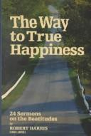 Cover of: The Way to True Happiness