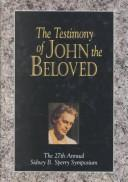 Cover of: The Testimony of John the Beloved | Sidney B. Sperry