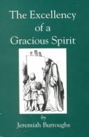 Cover of: The excellency of a gracious spirit