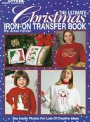 Cover of: The Ultimate Christmas Iron-On Transfer Book (Leisure Arts Craft Leaflets) | Anne Fetzer