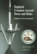 Cover of: Depleted uranium aerosol doses and risks |
