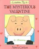 Cover of: Louanne Pig in the Mysterious Valentine (Nancy Carlson's Neighborhood)