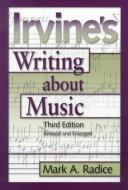 Cover of: Irvine's writing about music