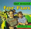Cover of: Get around for fun