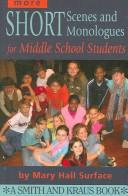 Cover of: More Short Scenes and Monologues for Middle School Students