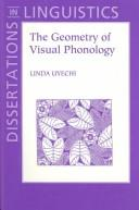 Cover of: The Geometry of Visual Phonology (Center for the Study of Language and Information - Lecture Notes) | Linda Ann N. Uyechi