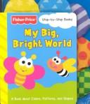 Cover of: My Big, Bright World (Chompers) | Weeks