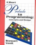 Cover of: Prelude to Programming Concepts & Design