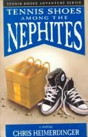 Tennis Shoes Among the Nephites [Tennis shoes adventure series 1] by Chris Heimerdinger