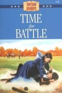 Cover of: Time For Battle (The American Adventure Series #22) | Susan Martins Miller