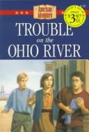 Cover of: Trouble on the Ohio River
