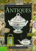 Cover of: Illustrated Guide to Collecting Antiques (Collectors Guides)