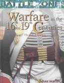 Cover of: Warfare in the 16th-19th Centuries: The Age of Empires (Battle Zones)