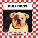 Cover of: Bulldogs (Dogs Set IV) |