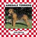 Cover of: Airedale Terriers (Dogs Set V)