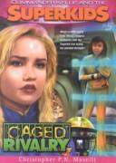 Cover of: Caged Rivalry (Commander Kellie and the Superkids' Adventures #5)