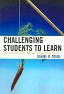 Cover of: Challenging Students to Learn | Daniel R. Tomal