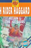 Cover of: Allan and the Ice-Gods | H. Rider Haggard