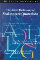 Cover of: The Arden dictionary of Shakespeare quotations |