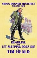 Cover of: Deadline & Let Sleeping Dogs Die; Omnibus Two (Simon Bognor Mysteries) | Tim Heald