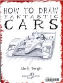 Cover of: How to Draw Fantastic Cars (You Can Draw Anything)