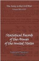 Cover of: The Statistical Records Of The Armies Of The United States by Frederick Phisterer