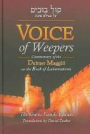 Cover of: Voice of weepers: commentary of the Dubner Maggid on the book of Lamentations