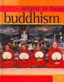 Cover of: Buddhism (Religion in Focus) |