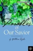 Cover of: Parables Of Our Savior | William M. Taylor