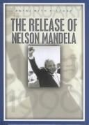 Cover of: The release of Nelson Mandela