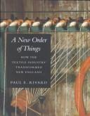 Cover of: A New Order of Things | Paul E. Rivard