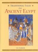Cover of: Traditional Tales from Ancient Egypt (Traditional Tales from Around the World) |