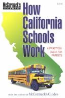 Cover of: How California Schools Work (McCormack's Guides) (McCormack's Guides How California Schools Work)